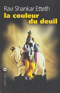 La couleur du deuil, Ravi Shankar, Etteth