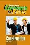 Construction (Ferguson's Careers in Focus)