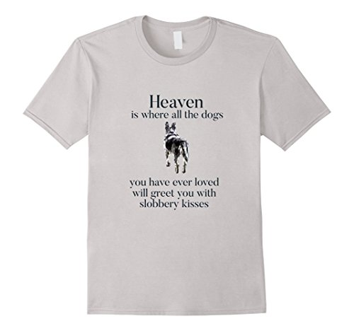 Men's Heaven where dogs will greet you slobbery kisses T-shirt Medium Silver - Slobbery Kiss
