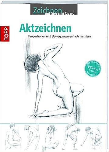 Aktzeichnen: Proportionen und Bewegungen einfach meistern: Amazon.de ...