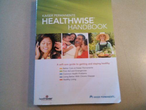 2005-kaiser-permanente-healthwise-handbook-a-self-care-guide-to-getting-healthy-and-staying-healthy