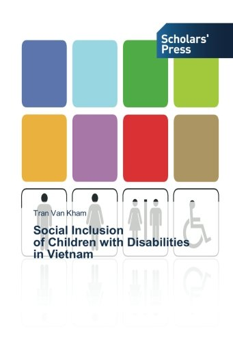 Social Inclusion   of Children with Disabilities   in Vietnam by Scholars' Press