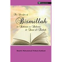 The Benefits of Bismillahi 'r-Rahmani 'r-Raheem & Surat Al-Fatihah