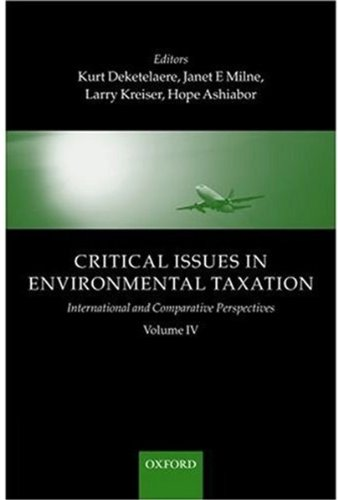4: Critical Issues in Environmental Taxation: Volume IV: International and Comparative Perspectives by Oxford University Press
