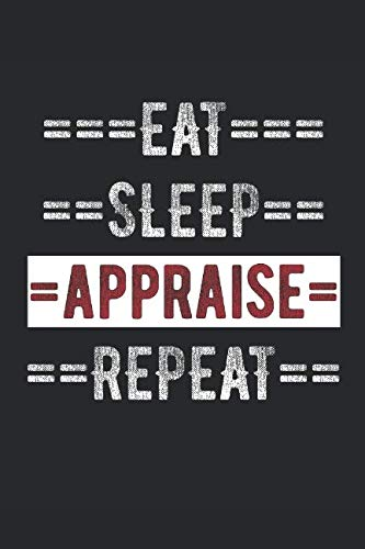 "Appraiser Journal - Eat Sleep Appraise Repeat: 100 Page Lined Journal -  6"" x 9"""
