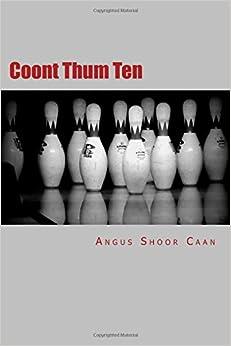 Coont Thum Ten: Anurr hunner an' oad McLimericks
