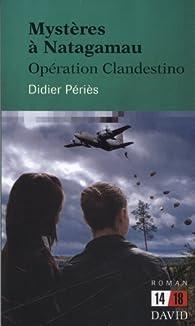 Mysteres a Natagamau : Operation Clandestino par Peries Didier