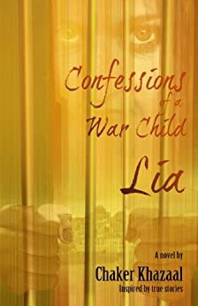 Confessions of a War Child (Lia) by [Khazaal, Chaker]
