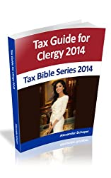 Tax Guide for Clergy for Social Security 2014 (Tax Bible Series 2014)