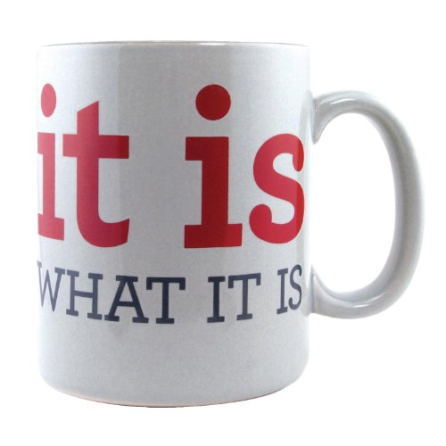 About Face Designs It is What it Is Coffee Mug 12oz Ceramic