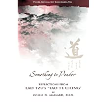 Something to Ponder: `Reflections from Lao Tzu's Tao Te Ching'