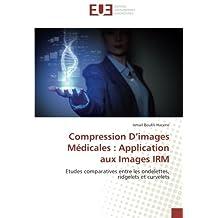 COMPRESSION D IMAGES MEDICALES   APPLICATION
