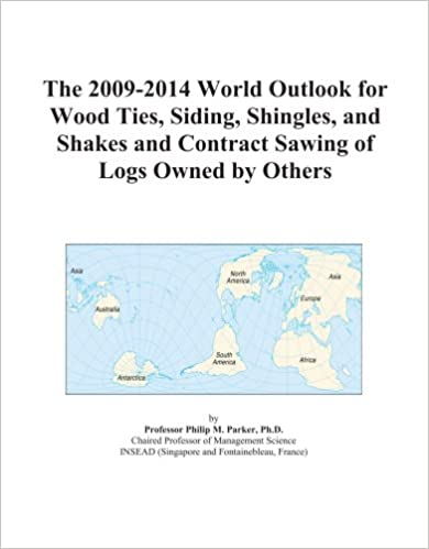 The 2009-2014 World Outlook for Wood Ties, Siding, Shingles, and