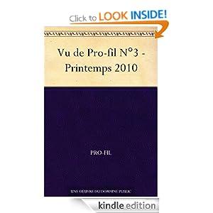 Vu de Pro-fil N&deg3 - Printemps 2010 (French Edition) Pro-fil
