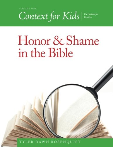 Context For Kids: Honor and Shame in the Bible (Volume 1)