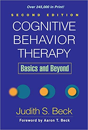 Cognitive Behavior Therapy, Second Edition: Basics and