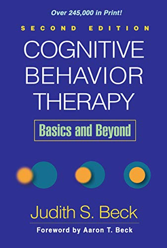 Cognitive Behavior Therapy, Second Edition: Basics and Beyond ()
