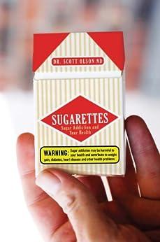 Sugarettes by [Olson ND, Dr. Scott]