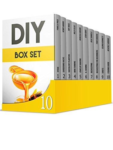 DIY BOX SET: 10 Amazing Guides on Beekeeping, Sewing, Fishing and Gardening (English Edition)