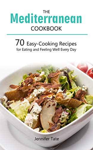 Lifestyle Cookbook - Mediterranean Cookbook for Healthy Lifestyle: 70 Easy Recipes for Eating and Feeling Well Every Day, 7-Day Meal Plan (Tasty and Healthy 2)