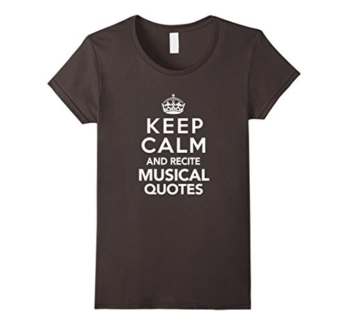 Women's Keep Calm and Recite Musical Quotes: Theater T-Shirt Small Asphalt