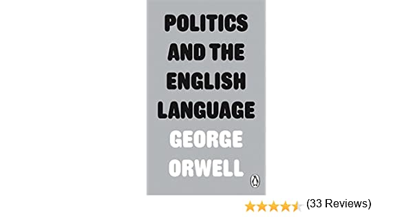 Buy Essays Papers Politics And The English Language Penguin Modern Classics George Orwell   Amazoncom Books Theme For English B Essay also Health And Fitness Essays Politics And The English Language Penguin Modern Classics  How To Write A Thesis For A Persuasive Essay