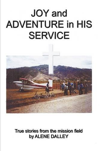 Read Online Joy and Adventure in His Service: True Stories From the Mission Field PDF