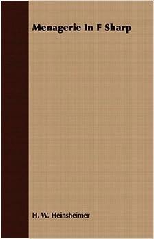 Book Menagerie in F Sharp by H. W. Heinsheimer (2007-03-15)