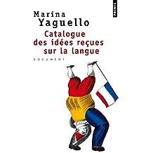 Catalogue des idées reçues sur la langue [ancienne édition]