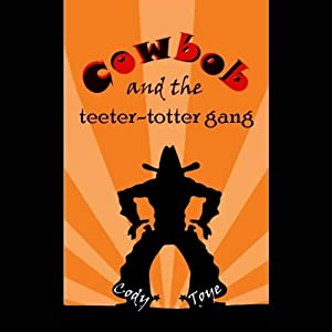 Cowbob and the Teeter-Totter Gang Audiobook