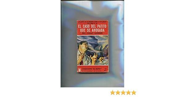 El caso del patito que se ahogaba: Erle Stanley Gardner: Amazon.com: Books