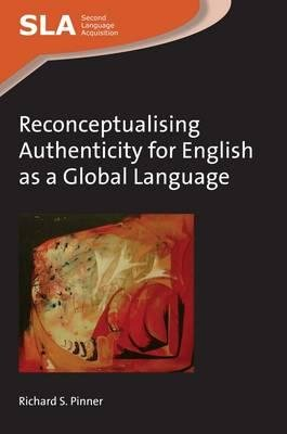 Download Reconceptualising Authenticity for English as a Global Language(Hardback) - 2016 Edition pdf epub