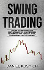 Buy the Paperback Version of this Book and get the Kindle Book version for FREE                               Would you like to live the exciting life of a day trader with less pressure and far less risk?              Well, Sw...