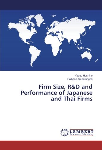 星野靖雄 (IPU・環太平洋大学), Paiboon Archarungroj (Srinakharinwirot University, Thailand)著『Firm Size, R&D and Performance of Japanese and Thai Firms』