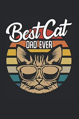 Vintage Best Cat Dad Ever: Funny Best Gift Ideas Cat Daddy Father Composition College Notebook and Diary to Write In / 120 Pages of Ruled Lined & Blank Paper / 6