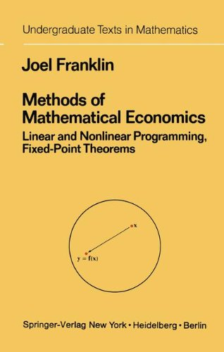 Methods of Mathematical Economics: Linear and Nonlinear Programming, Fixed-Point Theorems (Undergraduate Texts in Mathem