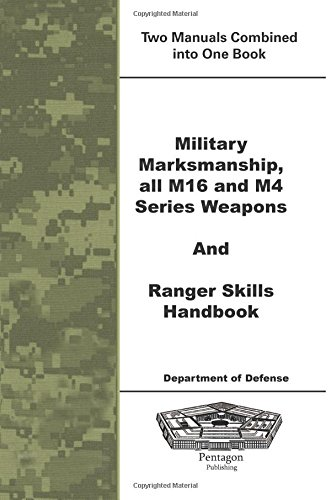 Read Online Military Marksmanship all M16 and M4 Series Weapons and Ranger Skills Handbook PDF