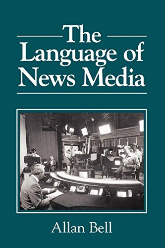 The Language of News Media (Allan Bell The Language Of News Media)
