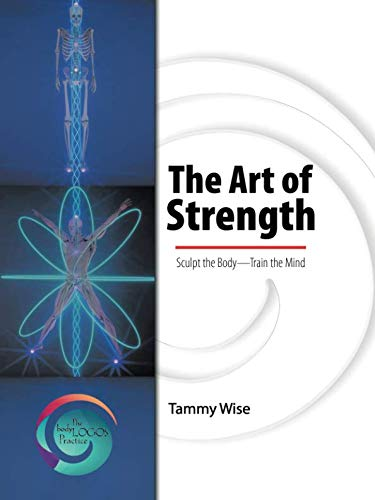 The Art of Strength: Sculpt the Body-Train the Mind