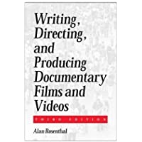 Writing, Directing, and Producing Documentary Films and Videos Third Edition