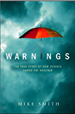 """""""Warnings: The True Story of How Science Tamed the Weather"""""""