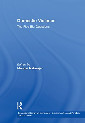 Domestic Violence: The Five Big Questions (International Library of Criminology, Criminal Justice and Penology - Second ()