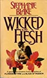 Wicked Is My Flesh, Stephanie Blake, 0872166104