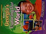 img - for Glencoe Georgia's Exploring Our World: People, Places and Cultures- Africa, Southwest Asia, & Southern and Eastern Asia Teacher Wraparound Edition book / textbook / text book