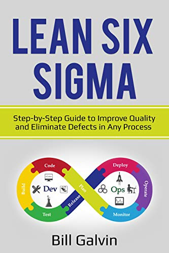 Lean Six Sigma: Step-by-Step Guide to Improve Quality and Eliminate Defects in Any Process (Best Six Sigma Certification In World)