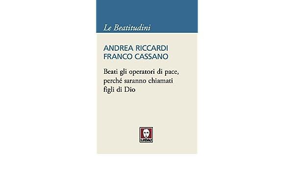 Beati gli operatori di pace, perché saranno chiamati figli di Dio (Le Beatitudini) (Italian Edition)
