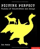 Picture Perfect: Fusions of Illustration and Design