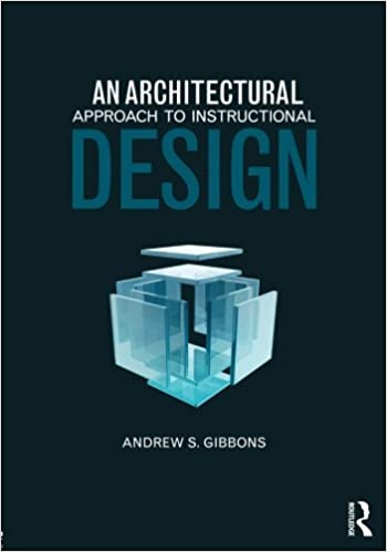 An Architectural Approach To Instructional Design Andrew S Gibbons
