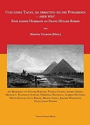 Und eines Tages, da erbauten sie die Pyramiden - aber wie?: Eine kleine Hommage an Frank Müller-Römer