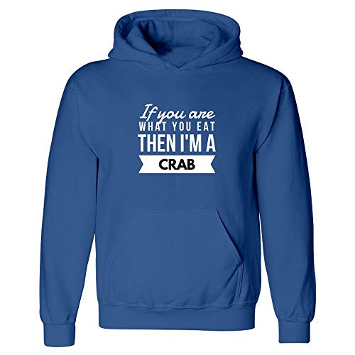 Hoodie Crab - If You are What You Eat Then I'm A - Gifts for Food Lovers Royal Blue